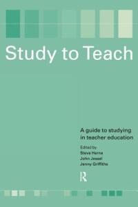 Study to Teach: A Guide to Studying in Teacher Education - cover