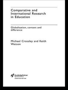 Comparative and International Research In Education: Globalisation, Context and Difference - Michael Crossley,Keith Watson - cover