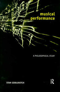 Musical Performance: A Philosophical Study - Stan Godlovitch - cover