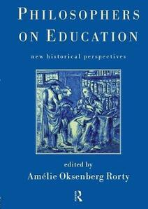 Philosophers on Education: New Historical Perspectives - cover