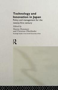 Technology and Innovation in Japan: Policy and Management for the Twenty First Century - cover