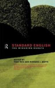 Standard English: The Widening Debate - Tony Bex,Richard J. Watts - cover