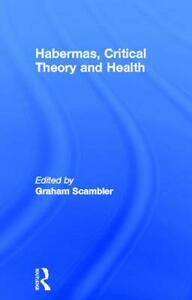 Habermas, Critical Theory and Health - cover