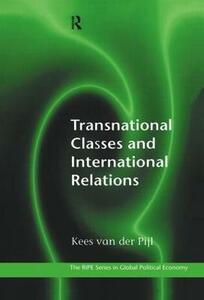Transnational Classes and International Relations - Kees van der Pijl - cover