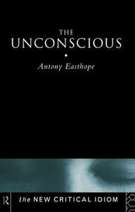 The Unconscious - Anthony Easthope - cover
