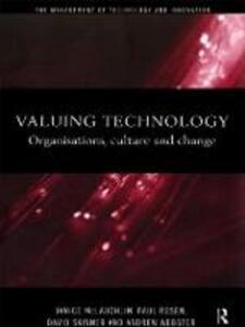 Valuing Technology: Organisations, Culture and Change - Janice McLaughlin,Paul Rosen,David Skinner - cover