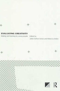 Evaluating Creativity: Making and Learning by Young People - cover