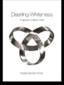 Desiring Whiteness: A Lacanian Analysis of Race - Kalpana Seshadri-Crooks - cover