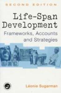 Life-span Development: Frameworks, Accounts and Strategies - Leonie Sugarman - cover