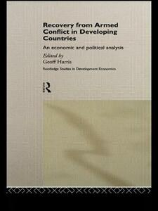Recovery from Armed Conflict in Developing Countries: An Economic and Political Analysis - cover