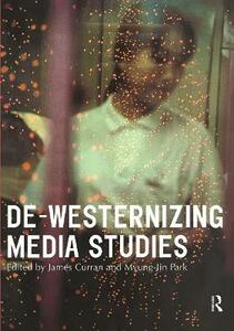 De-Westernizing Media Studies - cover