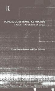 Topics, Questions, Key Words: A Handbook for Students of German - Petra Hachenburger - cover