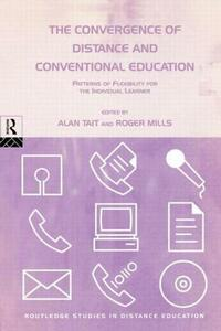 The Convergence of Distance and Conventional Education: Patterns of Flexibility for the Individual Learner - cover