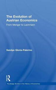 Evolution of Austrian Economics: From Menger to Lachmann - Sandye Gloria-Palermo - cover