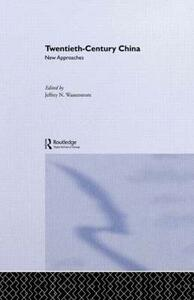 Twentieth-Century China: New Approaches - cover