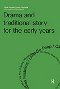 Drama and Traditional Story for the Early Years - Francis Prendiville,Nigel Toye - cover
