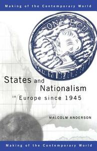 States and Nationalism in Europe since 1945 - Malcolm Anderson - cover