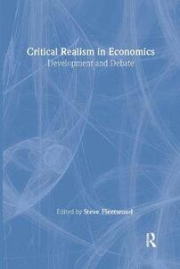 Critical Realism in Economics: Development and Debate - cover