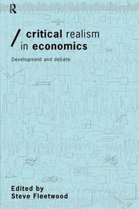 Critical Realism in Economics: Development and Debate - cover