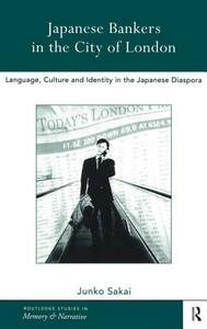 Japanese Bankers in the City of London: Language, Culture and Identity in the Japanese Diaspora - Junko Sakai - cover