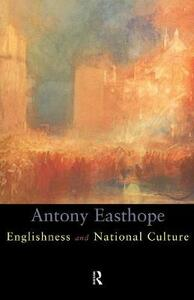 Englishness and National Culture - Antony Easthorpe - cover