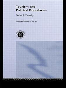 Tourism and Political Boundaries - Dallen J. Timothy,Geoffrey Wall - cover