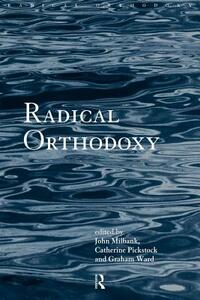 Radical Orthodoxy: A New Theology - cover