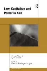Law, Capitalism and Power in Asia: The Rule of Law and Legal Institutions - cover