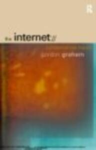 The Internet: A Philosophical Inquiry - Gordon Graham - cover
