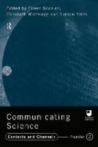 Communicating Science: Contexts and Channels (OU Reader) - cover