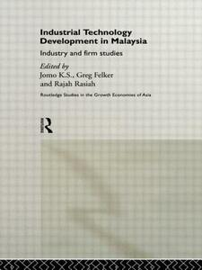 Industrial Technology Development in Malaysia: Industry and Firm Studies - cover