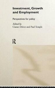 Investment, Growth and Employment: Perspectives for Policy - cover