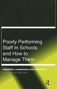 Poorly Performing Staff in Schools and How to Manage Them: Capability, competence and motivation - Tessa Atton,Brian Fidler - cover