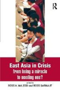 East Asia in Crisis: From Being a Miracle to Needing One? - cover