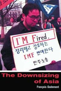 The Downsizing of Asia - Francois Godement - cover
