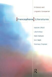 Francophone Literatures: A Literary and Linguistic Companion - University of Nottingham,University of Nottingham,Laila Ibnlfassi - cover