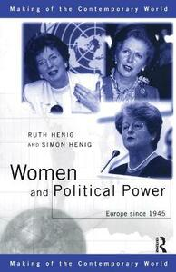 Women and Political Power: Europe since 1945 - Simon Henig - cover