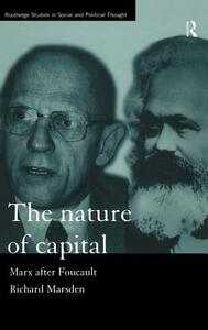 The Nature of Capital: Marx after Foucault - Richard Marsden - cover