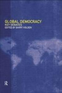 Global Democracy: Key Debates - cover