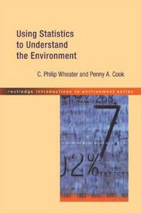Using Statistics to Understand the Environment - Penny A. Cook,P. Wheater - cover