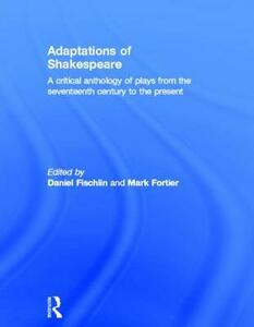 Adaptations of Shakespeare: An Anthology of Plays from the 17th Century to the Present - cover