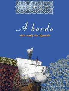 A Bordo: Get Ready for Spanish - Spanish Course Team - cover