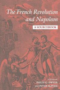 The French Revolution and Napoleon: A Sourcebook - cover