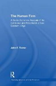 The Human Firm: A Socio-Economic Analysis of its Behaviour and Potential in a New Economic Age - John Tomer - cover