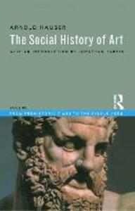 Social History of Art, Volume 1: From Prehistoric Times to the Middle Ages - Arnold Hauser - cover