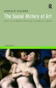 Social History of Art, Volume 2: Renaissance, Mannerism, Baroque - Arnold Hauser - cover