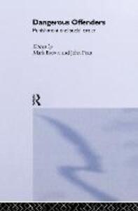 Dangerous Offenders: Punishment and Social Order - Mark Brown,John Pratt - cover