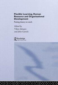 Flexible Learning, Human Resource and Organisational Development: Putting Theory to Work - cover