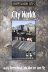 City Worlds - John Allen,Doreen Massey,Steve Pile - cover