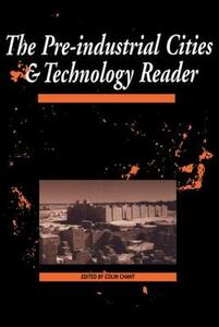 The Pre-Industrial Cities and Technology Reader - cover
